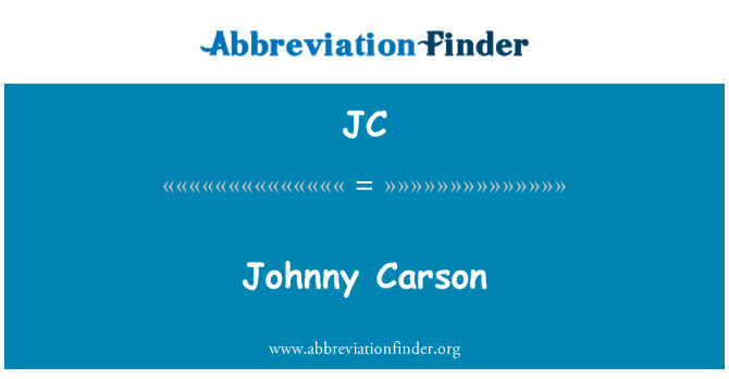 JC: Johnny Carson