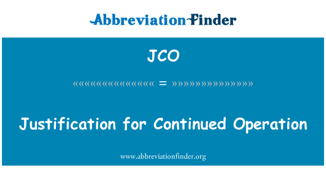 JCO: Justification for Continued Operation