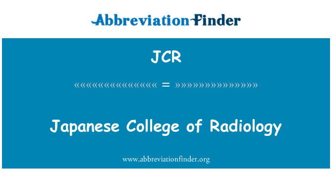 JCR: Japanese College of Radiology