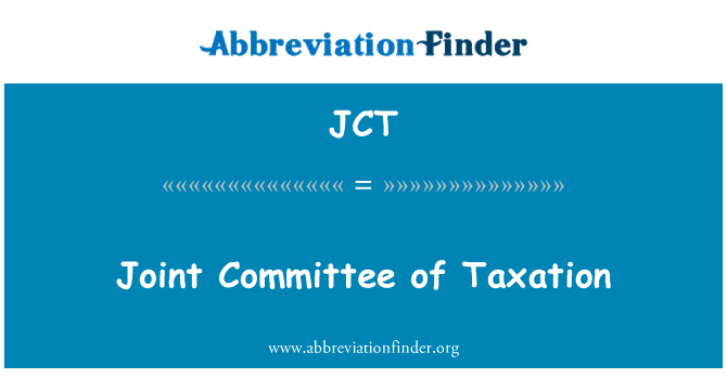 JCT: Joint Committee of Taxation