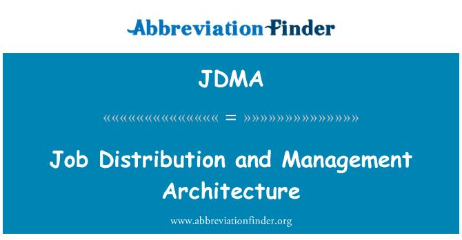 JDMA: Job Distribution and Management Architecture