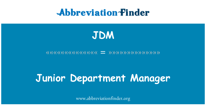 JDM: Junior Department Manager