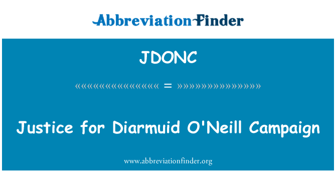 JDONC: Justice for Diarmuid O'Neill Campaign