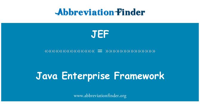 JEF: Java Enterprise Framework
