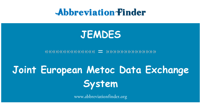 JEMDES: Joint European Metoc Data Exchange System