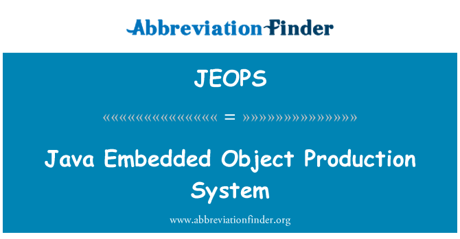 JEOPS: Java Embedded Object Production System