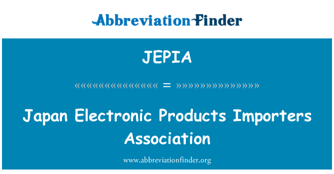 JEPIA: Japan Electronic Products Importers Association