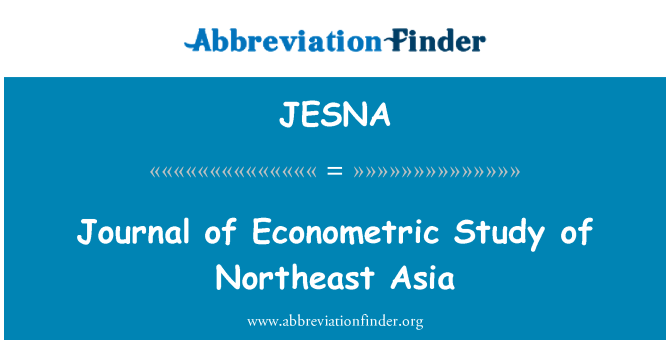 JESNA: Journal of Econometric Study of Northeast Asia