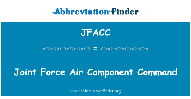 JFACC: Joint Force Air Component Command