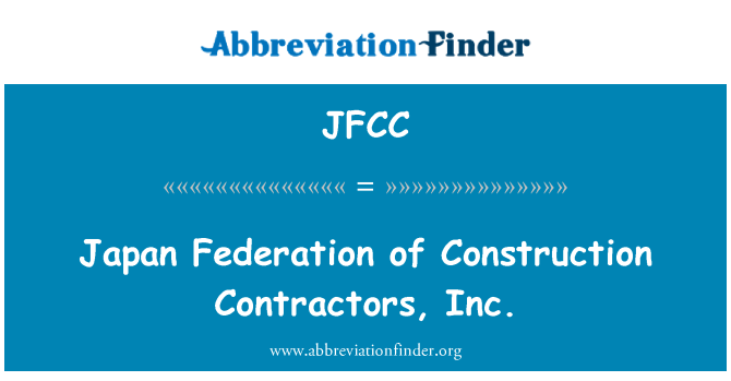 JFCC: جاپان فیڈریشن کی تعمیر ٹھیکیداروں, انکا.