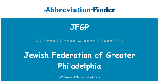 JFGP: Jewish Federation of Greater Philadelphia