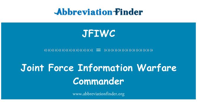 JFIWC: Joint Force Information Warfare Commander