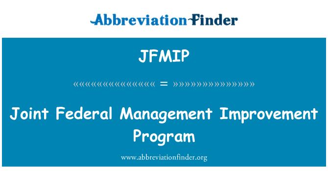 JFMIP: Joint Federal Management Improvement Program