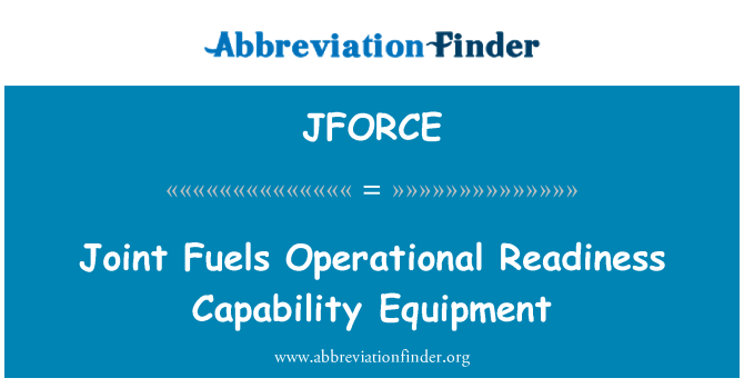 JFORCE: Joint Fuels Operational Readiness Capability Equipment