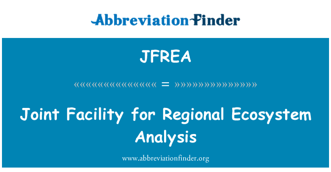 JFREA: Joint Facility for Regional Ecosystem Analysis