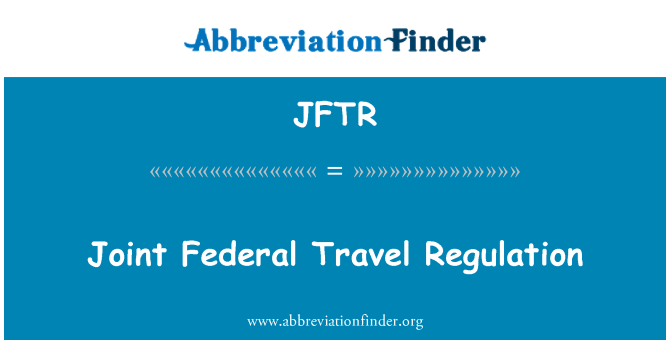 JFTR: Regulación conjunta Federal Travel