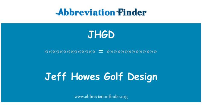 JHGD: Jeff Howes Golf Design