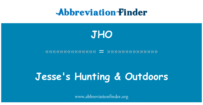 JHO: Caza de Jesse & al aire libre