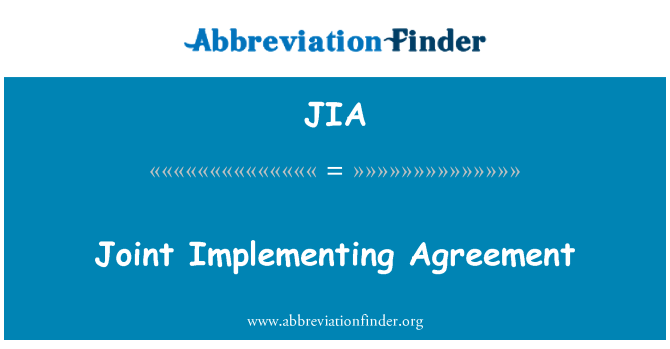 JIA: Joint Implementing Agreement