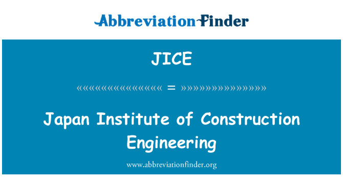 JICE: Japan Institute of Construction Engineering