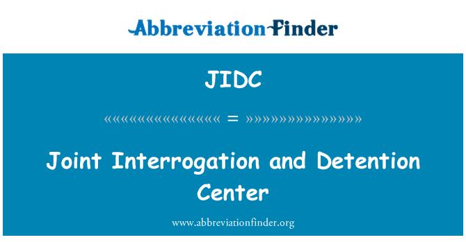 JIDC: Joint Interrogation and Detention Center