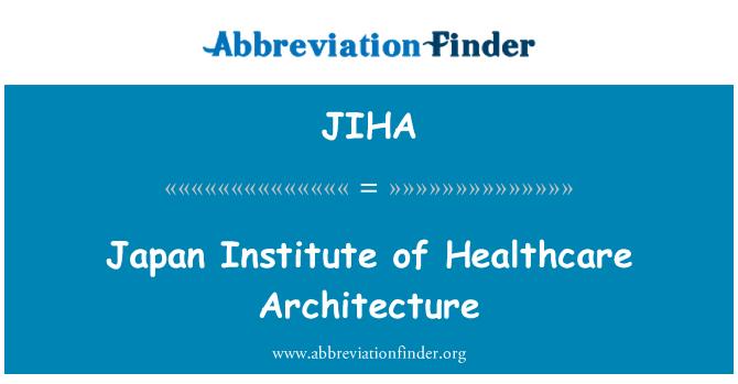 JIHA: Japan Institute of Healthcare Architecture