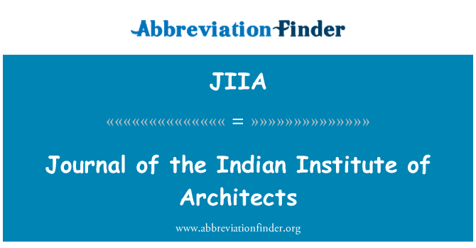 JIIA: Journal of the Indian Institute of Architects