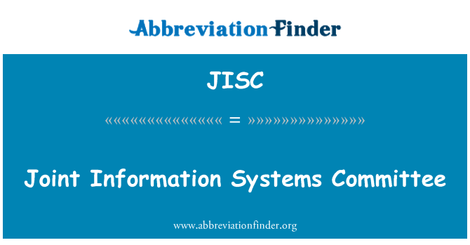 JISC: Joint Information Systems Committee