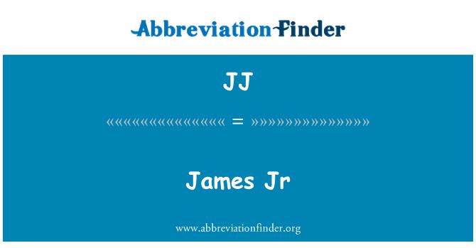 JJ: James Jr