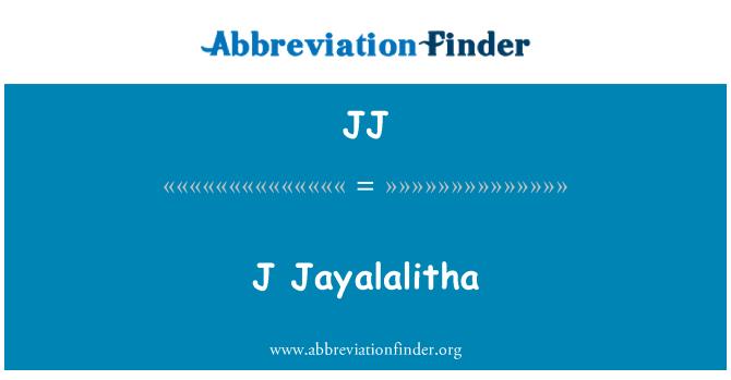 JJ: J Jayalalitha