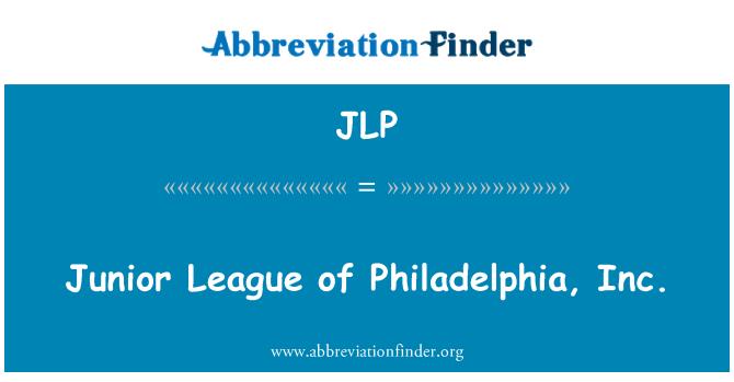 JLP: Junior League of Philadelphia, Inc.