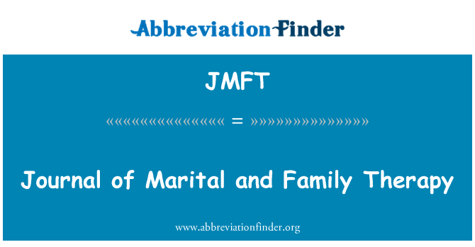 JMFT: Journal of Marital and Family Therapy