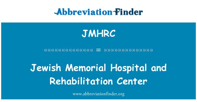 JMHRC: Jewish Memorial Hospital and Rehabilitation Center