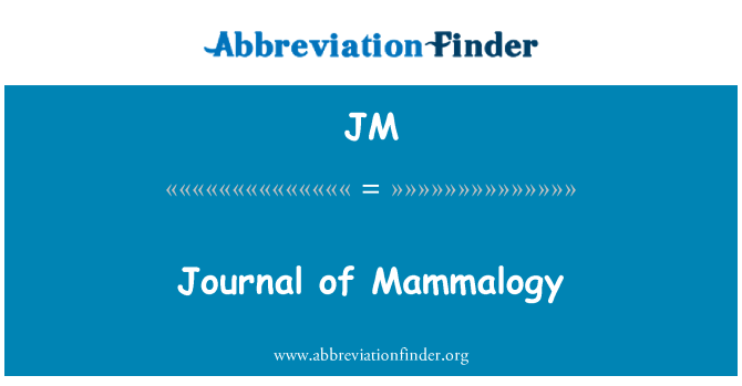 JM: Journal of Mammalogy
