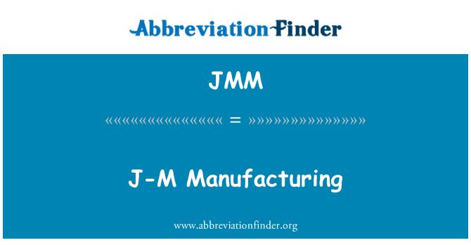 JMM: J-M Manufacturing