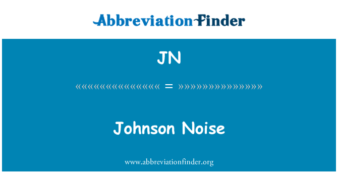 JN: Johnson Noise