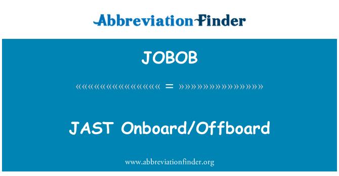 JOBOB: JAST Onboard/Offboard
