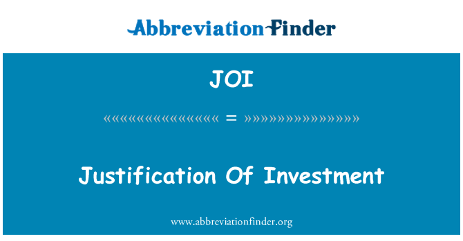 JOI: Justification Of Investment