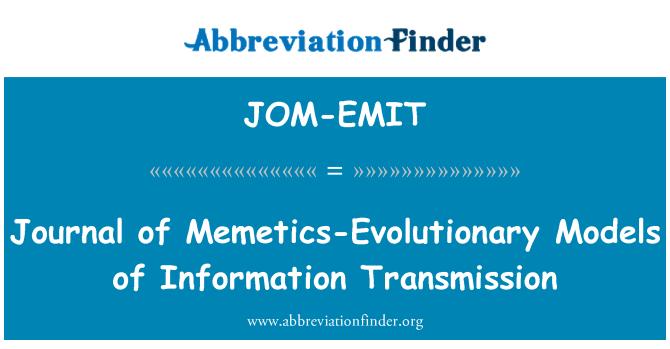 JOM-EMIT: Journal of Memetics-Evolutionary Models of Information Transmission