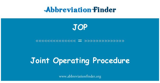 JOP: Joint Operating Procedure