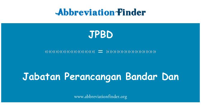 JPBD: Jabatan Perancangan Bandar Dan