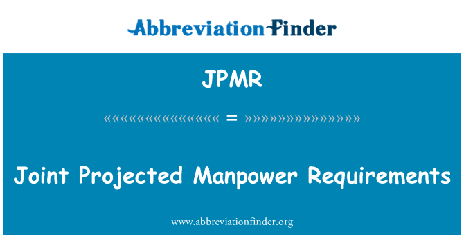 JPMR: Joint Projected Manpower Requirements