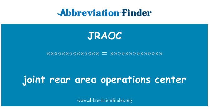 JRAOC: joint rear area operations center