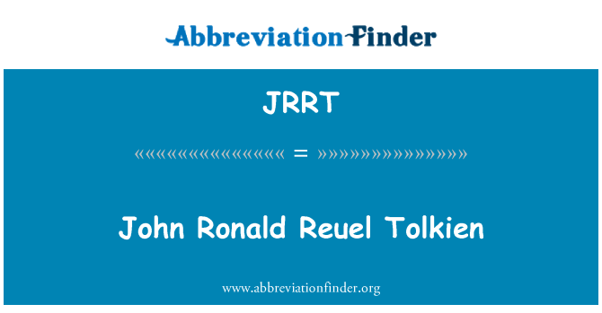 JRRT: John Ronald Reuel Tolkien