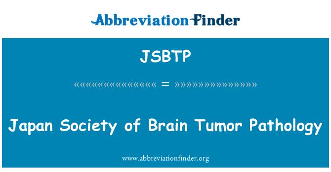 JSBTP: Japan Society of Brain Tumor Pathology