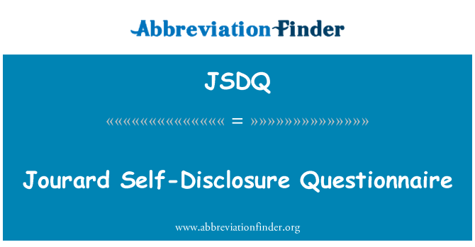 JSDQ: Jourard Self-Disclosure Questionnaire