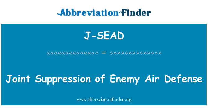 J-SEAD: Joint Suppression of Enemy Air Defense