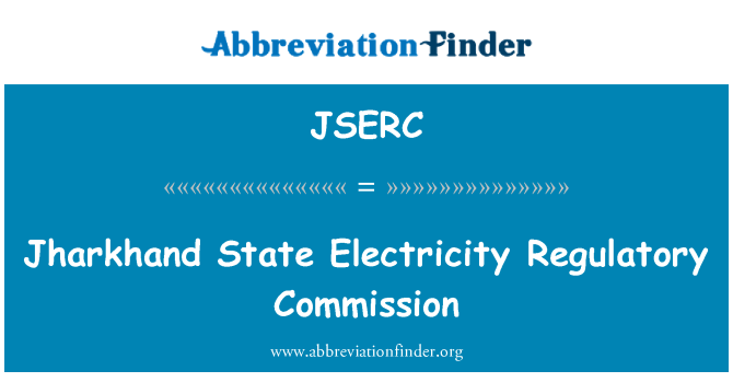 JSERC: Jharkhand State Electricity Regulatory Commission