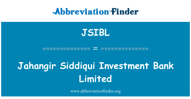 JSIBL: Jahangir Siddiqui Investment Bank Limited