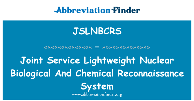 JSLNBCRS: Joint Service Lightweight Nuclear Biological And Chemical Reconnaissance System